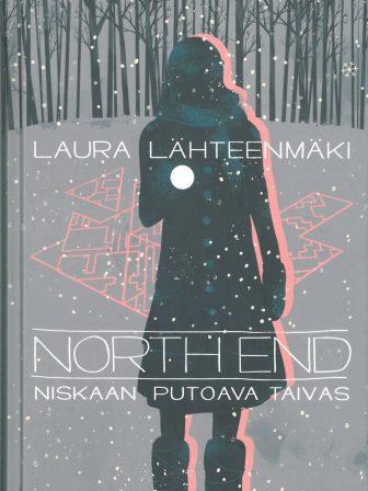 Laura Lähteenmäki: North end – niskaan putoava taivas