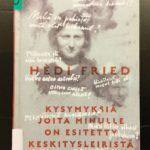 Hédi Fried on kiertänyt kouluilla kertomassa kokemastaan. Kysymyksiä joita minulle on esitetty keskitysleiristä -kirjan kansikuva.