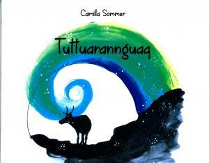 Camilla Sommer: Tuttuarannguaq.