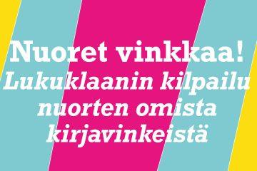 Nuoret vinkkaa! -kilpailun logo, jossa lukee Lukuklaanin kilpailu nuorten omista kirjavinkeistä.