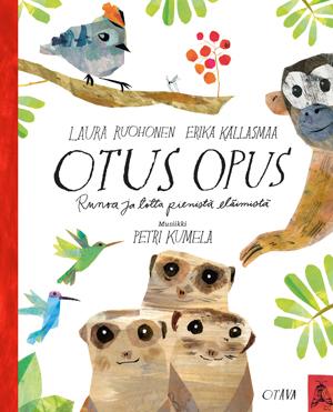 Otus opus, Runoa ja totta pienistä eläimistä