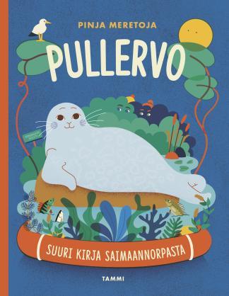 Pinja Meretoja_Pullervo_Suuri kirja saimaannorpasta.